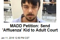 MADD Petition: Send Affluenza Kid to Adult Court
