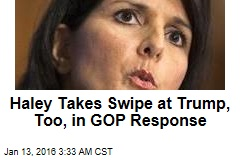 Haley Takes Swipe at Trump, Too, in GOP Response