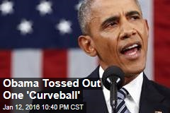 Obama Tossed Out One 'Curveball'