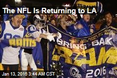 The NFL Is Returning to LA
