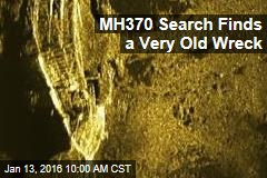 MH370 Search Finds a Very Old Wreck