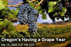 Oregon's Having a Grape Year