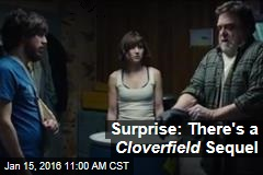 Surprise: There's a Cloverfield Sequel