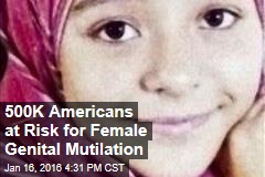500K Americans at Risk for Female Genital Mutilation