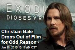 Christian Bale Drops Out of Film for Odd Reason