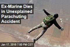 Ex-Marine Dies in Unexplained Parachuting Accident