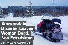 Snowmobile Disaster Leaves Woman Dead, Son Frostbitten