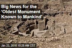 Big News for the 'Oldest Monument Known to Mankind'