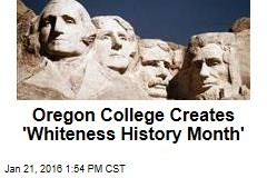 Oregon College Creates 'Whiteness History Month'