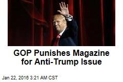GOP Punishes Magazine for Anti-Trump Issue