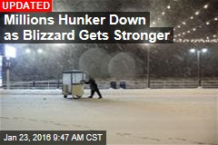 Millions Hunker Down as Blizzard Gets Stronger
