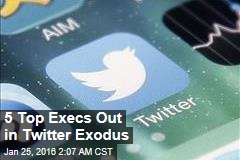 5 Top Execs Out in Twitter Exodus
