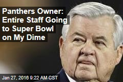 Panthers Owner: Entire Staff Going to Super Bowl on My Dime