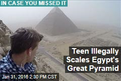 Teen Illegally Scales Egypt's Great Pyramid