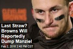 Last Straw? Browns Will Reportedly Dump Manziel
