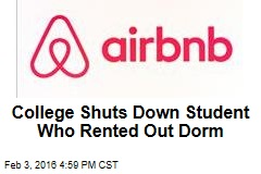 College Shuts Down Student Who Rented Out Dorm