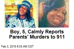 Boy, 5, Calmly Reports Parents' Murders to 911