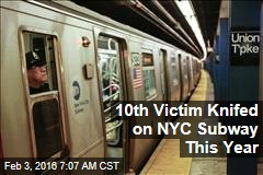 10th Victim Knifed on NYC Subway This Year
