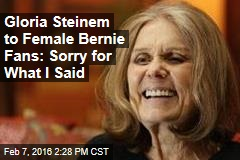 Gloria Steinem to Female Bernie Fans: Sorry for What I Said