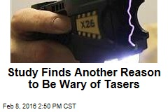 Study Finds Another Reason to Be Wary of Tasers