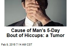 Scary Cause of Man's 5-Day Bout With Hiccups: a Tumor