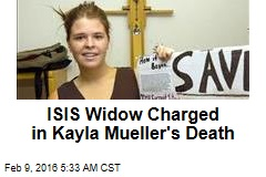 ISIS Widow Charged in Kayla Mueller Death