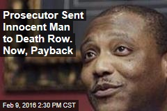 Prosecutor Sent Innocent Man to Death Row. Now, Payback