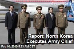Report: North Korea Executes Army Chief