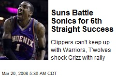 Suns Battle Sonics for 6th Straight Success
