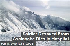 Soldier Rescued From Avalanche Dies in Hospital