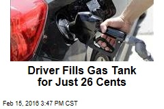 Driver Fills Gas Tank for Just 26 Cents