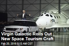 Virgin Galactic Rolls Out New Space Tourism Craft