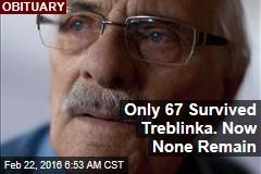Last Treblinka Death Camp Survivor Has Died