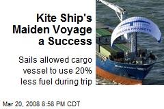 Kite Ship's Maiden Voyage a Success
