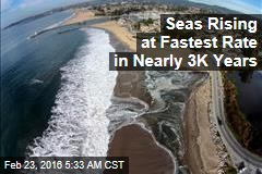 Seas Rising at Fastest Rate in Nearly 3K Years