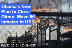 Obama's New Plan to Close Gitmo: Move 56 Inmates to US