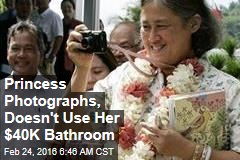 Princess Photographs, Doesn't Use Her $40K Bathroom