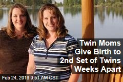 Twin Moms Give Birth to 2nd Set of Twins Weeks Apart