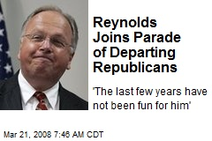Reynolds Joins Parade of Departing Republicans