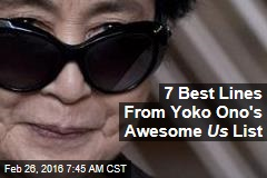 7 Best Lines From Yoko Ono's Awesome Us List