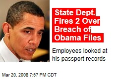 State Dept. Fires 2 Over Breach of Obama Files