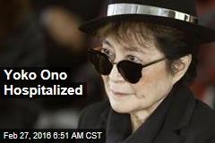 Yoko Ono Hospitalized