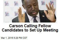 Carson Calling the Other Candidates to Set Up Meeting