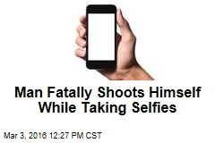 Man Fatally Shoots Himself While Taking Selfies
