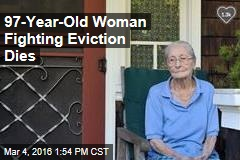 97-Year-Old Woman Fighting Eviction Dies