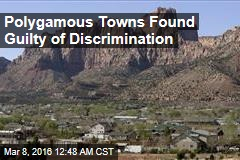 Polygamous Towns Found Guilty of Discrimination