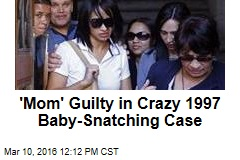 'Mom' Guilty in Crazy 1997 Baby-Snatching Case