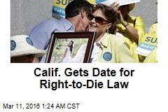 Calif. Gets Date for Right-to-Die Law