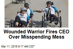 Wounded Warrior Fires CEO Over Misspending Mess