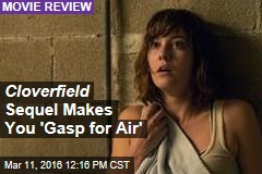 Cloverfield Sequel Makes You 'Gasp for Air'